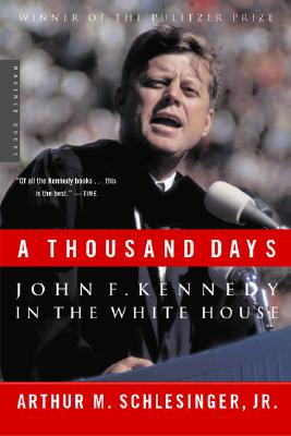 A Thousand Days By Schlesinger, Arthur Meier