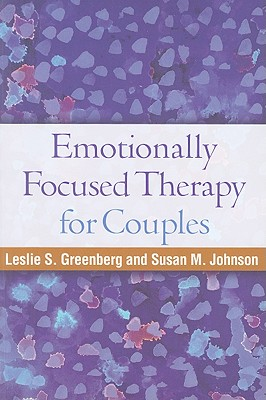 Emotionally Focused Therapy for Couples By Greenberg, Leslie S./ Johnson, Susan M.