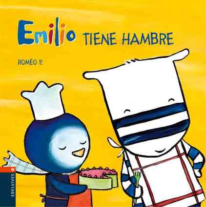 Emilio tiene hambre/ Emilio's Hungry By Romeo P.